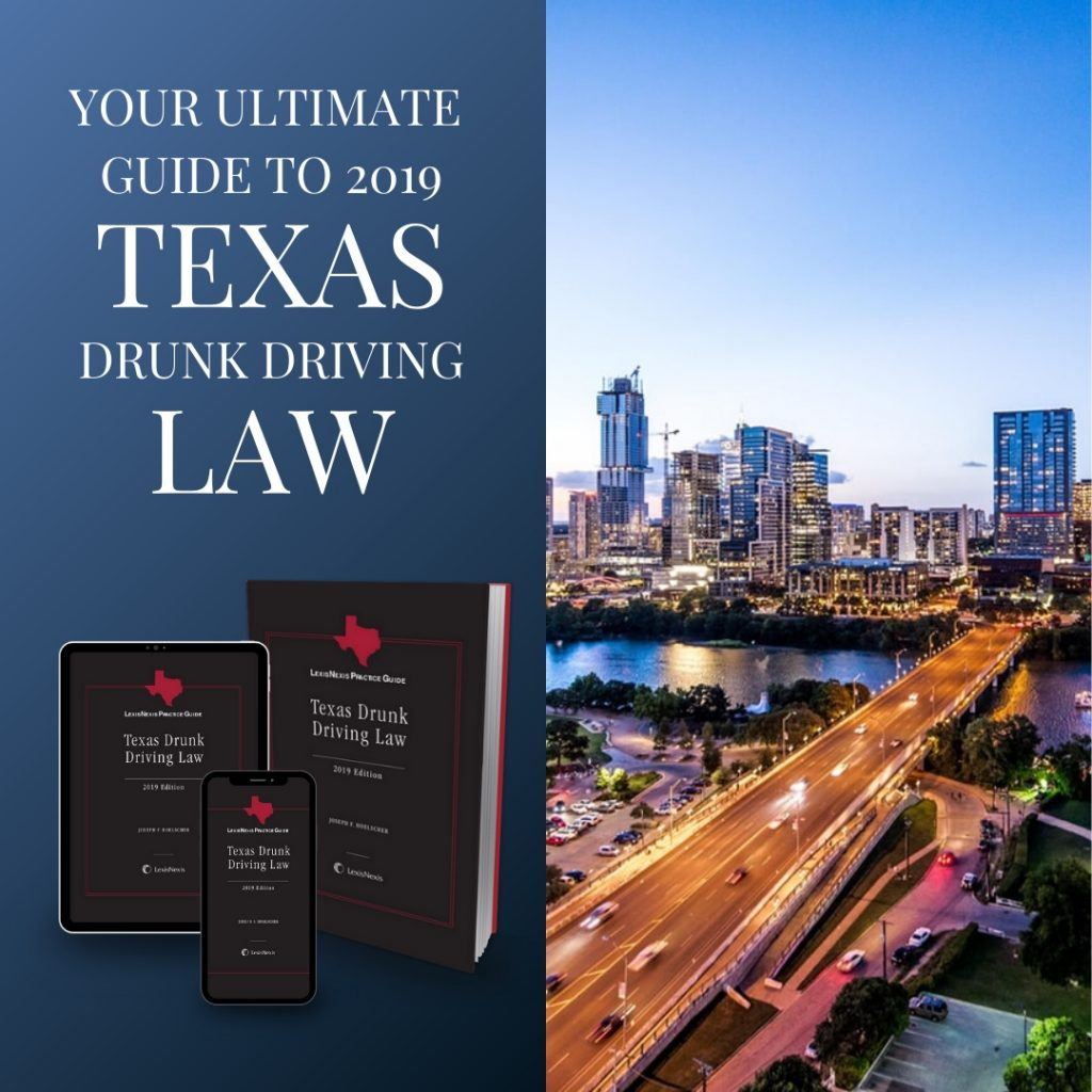 2019 Texas Drunk Driving Law Practice Guide
